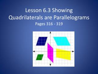 Lesson 6.3 Showing Quadrilaterals are Parallelograms