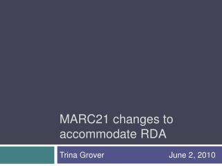 MARC21 changes to accommodate RDA