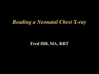 Reading a Neonatal Chest X-ray