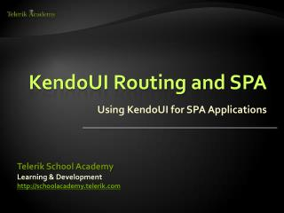 KendoUI Routing and SPA