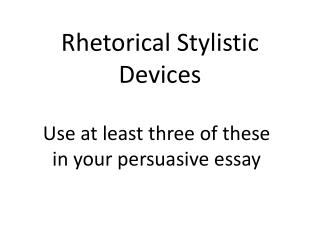 Rhetorical Stylistic Devices