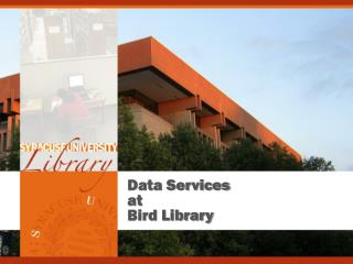 Data Services at Bird Library