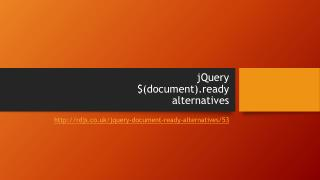 jQuery  $( document).ready  alternatives