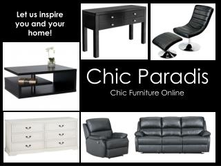 Chic  Paradis Chic Furniture Online
