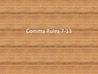 Comma Rules 7-13