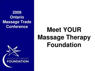 Meet YOUR  Massage Therapy Foundation