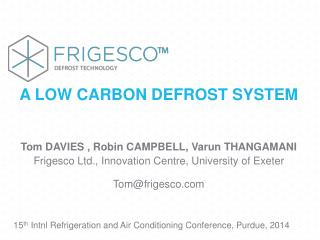 A LOW CARBON DEFROST SYSTEM