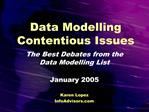 Data Modelling Contentious Issues