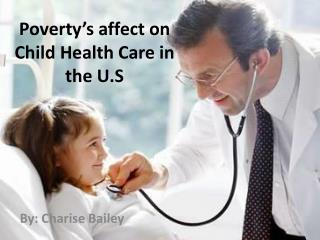 Poverty's affect on Child Health Care in the U.S