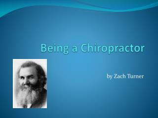 Being a Chiropractor