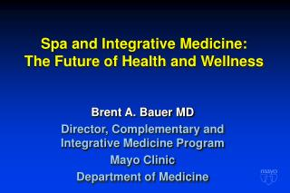 Spa and Integrative Medicine:  The Future of Health and Wellness