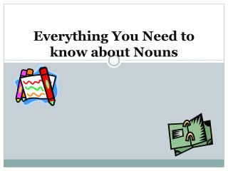 Everything You Need to know about Nouns