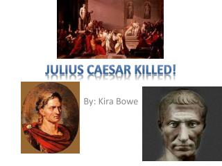 Julius Caesar killed!
