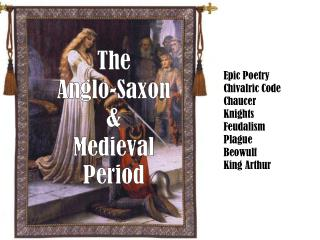 The Anglo-Saxon  & Medieval Period
