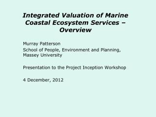 Integrated Valuation of Marine Coastal Ecosystem Services –Overview