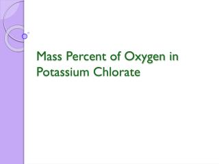 Mass Percent of Oxygen in Potassium Chlorate