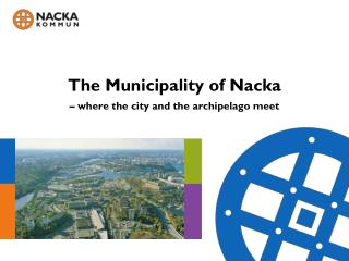 The Municipality of Nacka  – where the city and the archipelago meet
