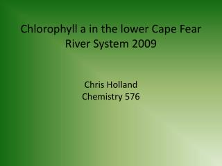 Chlorophyll a in the lower Cape Fear  River System 2009