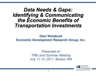 Glen Weisbrod  Economic Development Research Group, Inc. Presented at: TRB Joint Summer Meeting