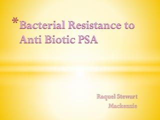 Bacterial Resistance to Anti Biotic PSA