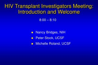 HIV Transplant Investigators Meeting: Introduction and Welcome