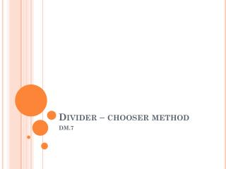 Divider – chooser method