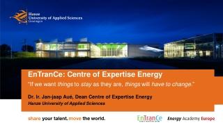 Dr. Ir. Jan-jaap Aué, Dean Centre of Expertise Energy Hanze University of Applied Sciences