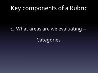 Key components of a Rubric