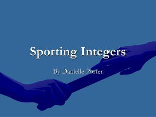 Sporting Integers
