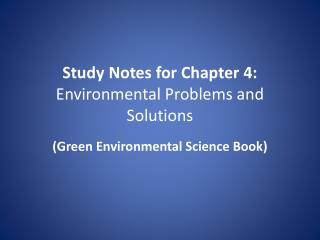 Study Notes  for Chapter 4: Environmental Problems and Solutions