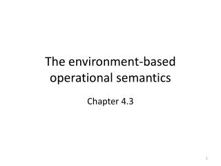 The environment-based operational semantics