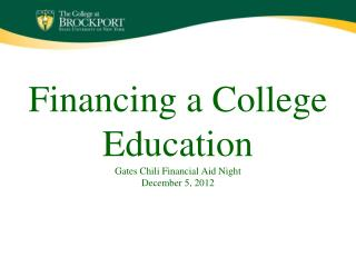 Financing a College  Education Gates Chili Financial Aid Night December 5, 2012