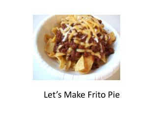 Let's Make Frito Pie