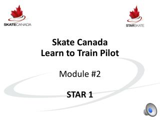 Skate Canada Learn to Train Pilot Module #2 STAR  1