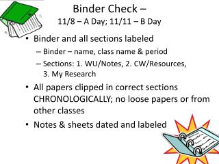 Binder Check –  11/8 – A Day; 11/11 – B Day