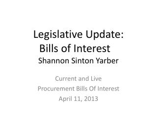Legislative Update: Bills of Interest Shannon Sinton  Yarber