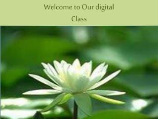 Welcome to Our digital Class