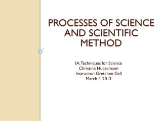 Processes of science and scientific method