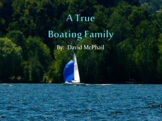 A True  Boating Family