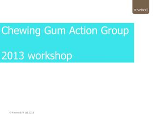 Chewing Gum Action Group 2013 workshop