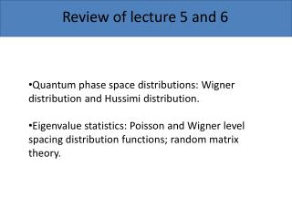 Review of lecture 5 and 6