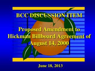 BCC  DISCUSSION ITEM Proposed Amendment to Hickman Billboard Agreement of August 14, 2000