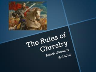 The Rules of Chivalry