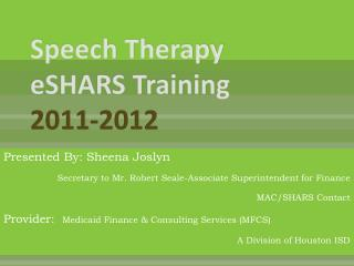 Speech Therapy eSHARS Training 2011-2012