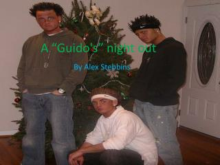 "A ""Guido's"" night out"