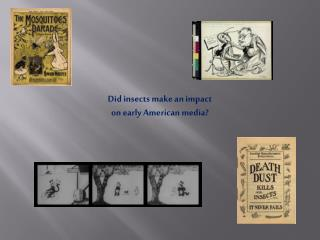 Did insects make an impact on early American media?