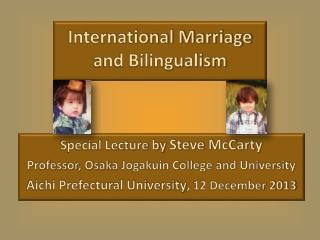 International Marriage  and Bilingualism