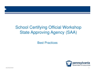 School Certifying Official Workshop State Approving Agency (SAA)