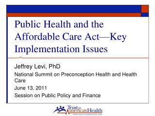 Public Health and the Affordable Care Act—Key Implementation Issues
