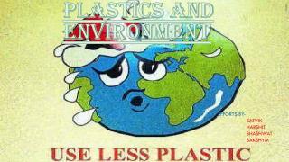 PLASTICS AND ENVIRONMENT